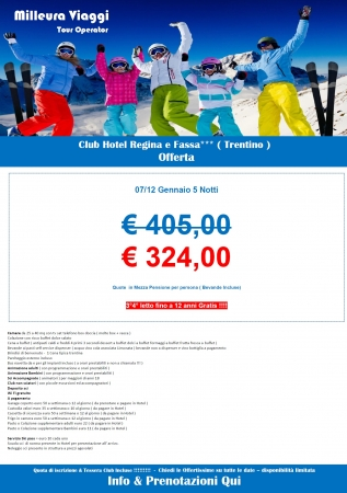 Offerta Hotel Club Regina e Fassa 7-12 Gennaio Montagna Italia